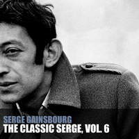 Serge Gainsbourg - The Classic Serge, Vol. 6