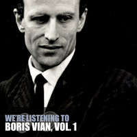Boris Vian - We're Listening To Boris Vian, Vol. 1