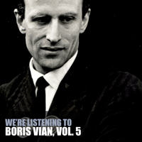 Boris Vian - We're Listening To Boris Vian, Vol. 5