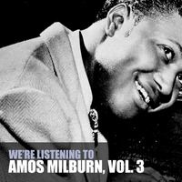 Amos Milburn - We're Listening to Amos Milburn, Vol. 3