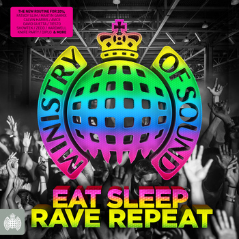 Various - Eat, Sleep, Rave, Repeat - Ministry of Sound