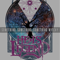 He Is Legend - Something, Something, Something Witchy