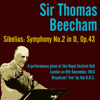 Sir Thomas Beecham - Sir Thomas Beecham - Sibelius: Symphony No. 2 in D, Op. 43