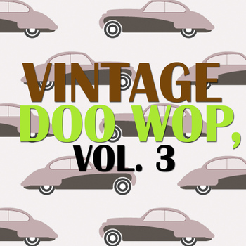 Various Artists - Vintage Doo Wop, Vol. 3