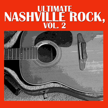 Various Artists - Ultimate Nashville Rock, Vol. 2