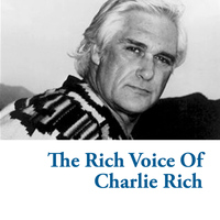 Charlie Rich - The Rich Voice of Charlie Rich