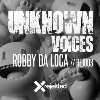 Robby Da Loca - Unknown Voices
