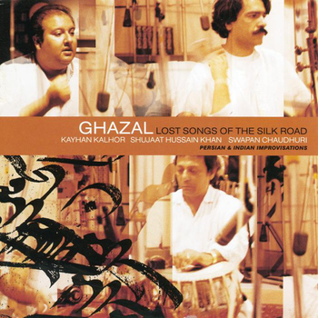 Ghazal - Lost Songs Of The Silk Road