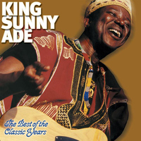 King Sunny Ade - The Best of the Classic Years