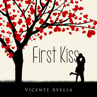 Vicente Avella - First Kiss
