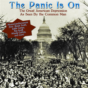 Art Kassel and His Kassels In The Air - The Panic Is On: The Great American Depression As Seen By The Common Man