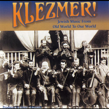 Various Artists - Klezmer! Jewish Music From Old World To Our World