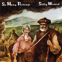 Silly Wizard - So Many Partings