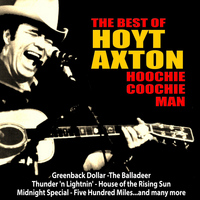 Hoyt Axton - Hoochie Coochie Man: The Best of Hoyt Axton