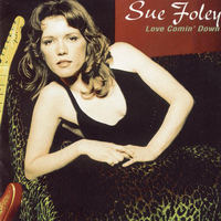 Sue Foley - Love Comin' Down