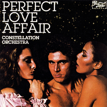 Constellation Orchestra - Perfect Love Affair