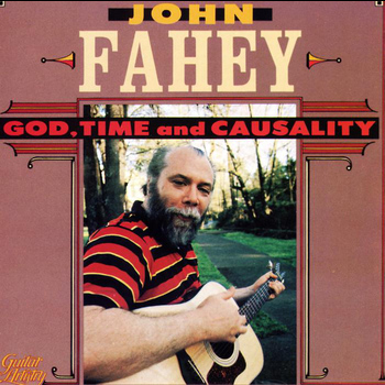 John Fahey - God, Time And Causality