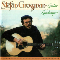 Stefan Grossman - Guitar Landscapes