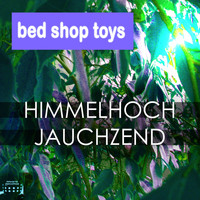 Bed Shop Toys - Himmelhochjauchzend