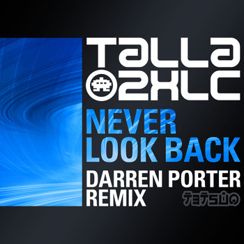 Talla 2XLC - Never Look Back (Darren Porter Remix)