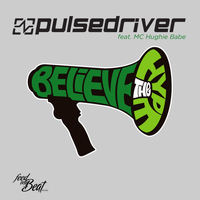 Pulsedriver - Believe the Hype