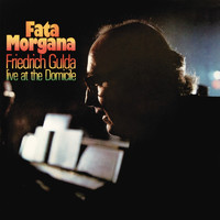 Friedrich Gulda - Fata Morgana - Live At the Domicile