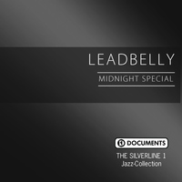 Leadbelly - The Silverline 1 - Midnight Special