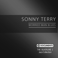 Sonny Terry - The Silverline 1 - Worried Man Blues