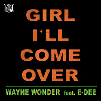Wayne Wonder - I'll Come Over (feat. E-Dee)