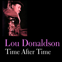 Lou Donaldson - Time After Time