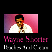 Wayne Shorter - Peaches and Cream