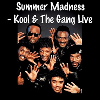 Kool & The Gang - Summer Madness- Kool & The Gang Live
