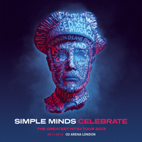 Simple Minds - Celebrate: The Greatest Hits Live + Tour 2013 (O2 Arena, London)