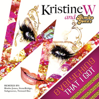 Kristine W - Everything That I Got