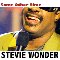 Stevie Wonder - Some Other Time