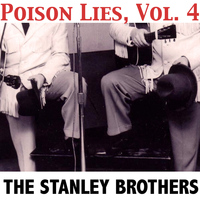 The Stanley Brothers - Poison Lies, Vol. 4