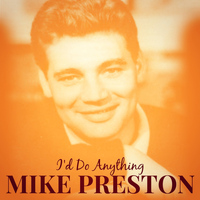 Mike Preston - I'd Do Anything