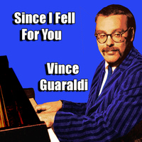 Vince Guaraldi - Since I Fell for You
