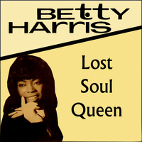 Betty Harris - Lost Soul Queen