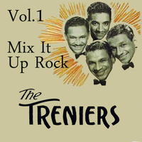 The Treniers - Mix It Up Rock, Vol. 1