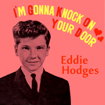 Eddie Hodges - I'm Gonna Knock on Your Door
