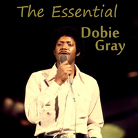 Dobie Gray - The Essential Dobie Gray