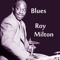 Roy Milton - Roy's Blues