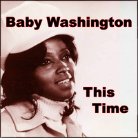 Baby Washington - This Time