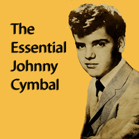 Johnny Cymbal - The Essential Johnny Cymbal