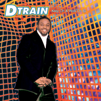D Train - Keep On / Walk On By