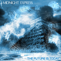 Midnight Express - The Future Is Today