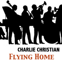 Charlie Christian - Flying Home