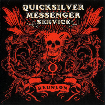 Quicksilver Messenger Service - Reunion