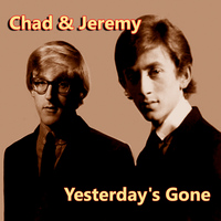 Chad & Jeremy - Yesterday's Gone
